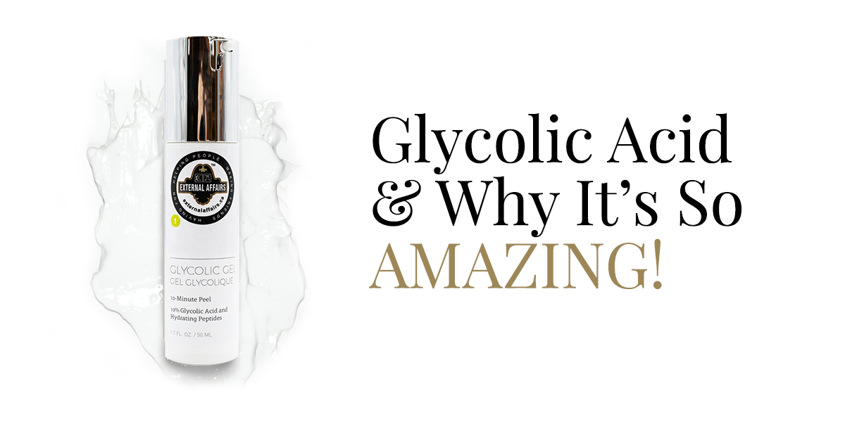 Glycolic Acid and why it's so AMAZING!!